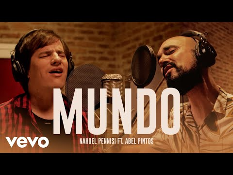 Nahuel Pennisi, Abel Pintos - Mundo (Official Video)