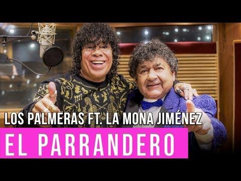 Los Palmeras ft. La Mona Jiménez - El Parrandero | Video Oficial Cumbia Tube