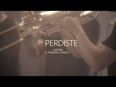 AHYRE - PERDISTE - FT. MARIANA CARRIZO (Video Oficial)