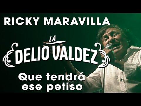"""LA DELIO VALDEZ - RICKY MARAVILLA, """"Que tendrá ese petiso"""""""