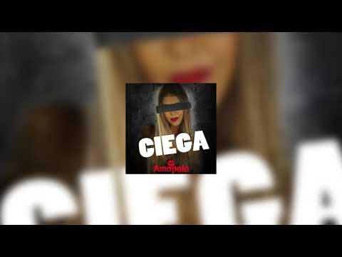 Ciega - AmapolaOk Audio Oficial