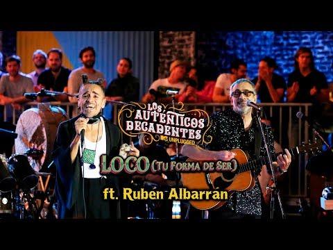 Loco (tu forma de ser) - Los Auténticos Decadentes ft. Rubén Albarrán - [Mtv Unplugged]