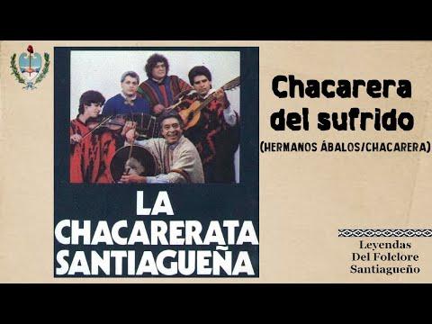 Chacarera del sufrido (chacarera) - LA CHACARERATA SANTIAGUEÑA: Cantan: ÑATO GRAMAJO / HÉCTOR PAZ