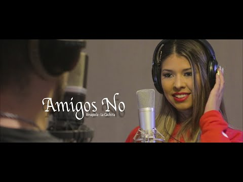 Amigos No - Amapola Ok Feat La Cachirla