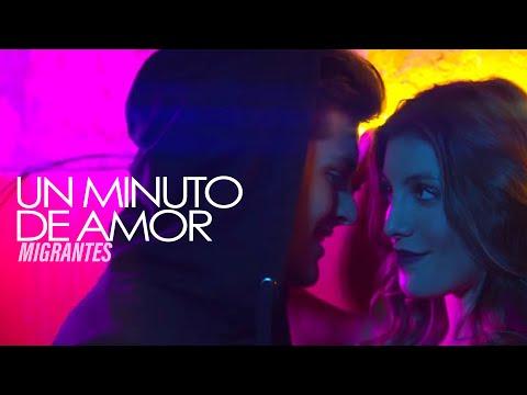 MIGRANTES ft. Belén Palaver | Un minuto de amor [Official Video]