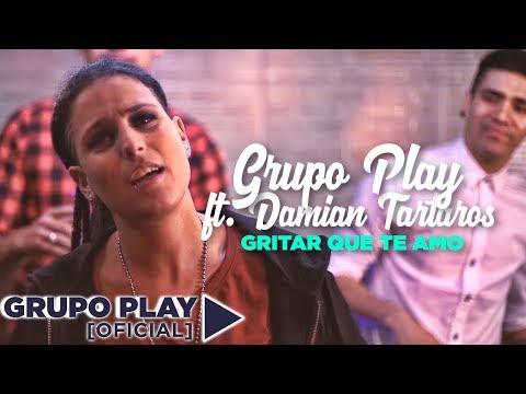 Damian Tartaros Ft Grupo Play - Gritar que te amo │ Video Clip Oficial