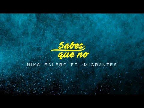 Niko Falero - Sabes Que No ft. Migrantes (Audio Oficial)