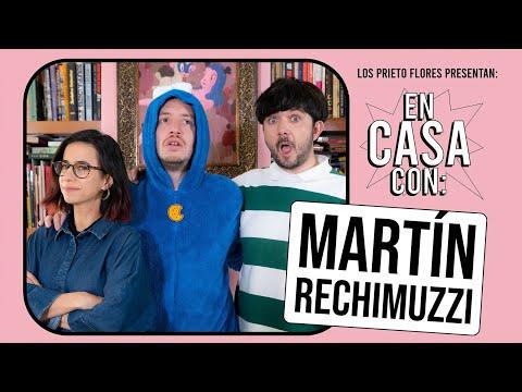 En casa con Martín Rechimuzzi | Los Prieto Flores 2020