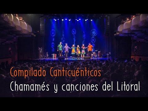 CANTICUÉNTICOS - Compilado chamames y canciones del Litoral para niños