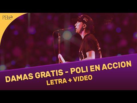 Damas Gratis - Poli En Acción (Letra + Video)