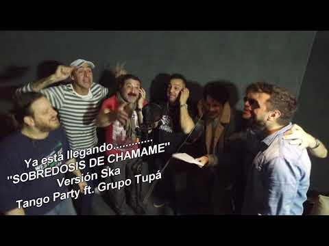 SOBREDOSIS DE CHAMAME - Ya llega versión SKA !!