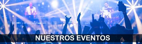 nuestros eventos, nuestras producciones, nuestras fiestas, nuestros festivales